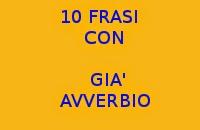 10 FRASI FACILI CON GIÀ AVVERBIO IN ITALIANO