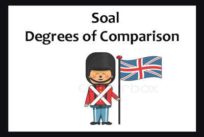 50 Soal Degrees Of Comparison Dan Kunci Jawaban Juragan Les