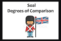 50 Soal Degrees of Comparison dan Kunci Jawaban
