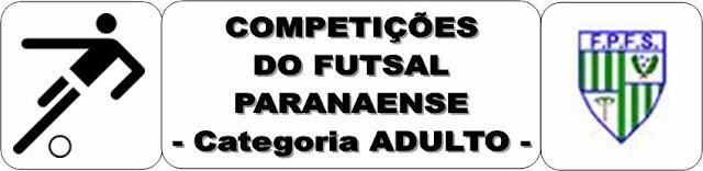 Resultado de imagem para FUTSAL - PARANAENSE OURO / PRATA / BRONZE / FEMININO