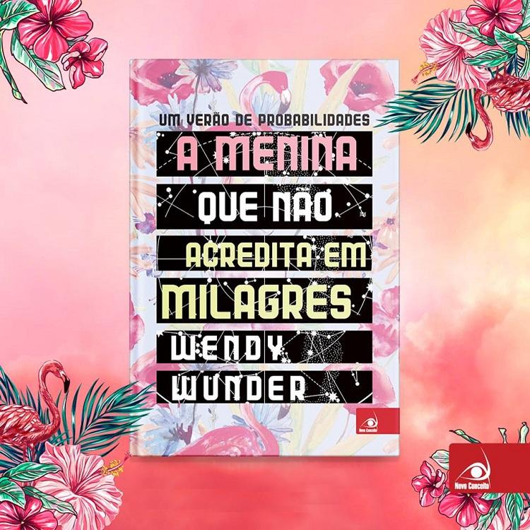 Hora de Ler: A menina que não acredita em milagres - Wendy Wunder