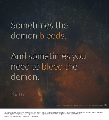 A Saying of Kairis (Demon Bleed) Copyright 2018 Christopher V. DeRobertis. All rights reserved. insilentpassage.com