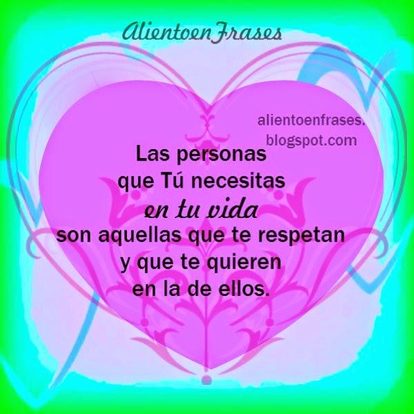 Quien Te Quiere Te Respeta Frases De Amor Aliento En Frases