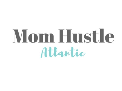 Introducing: Mom Hustle Atlantic!