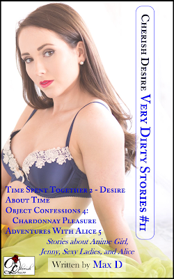Cherish Desire: Very Dirty Stories #11, Max D, erotica