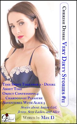 Cherish Desire: Very Dirty Stories #11, Max D, erotica