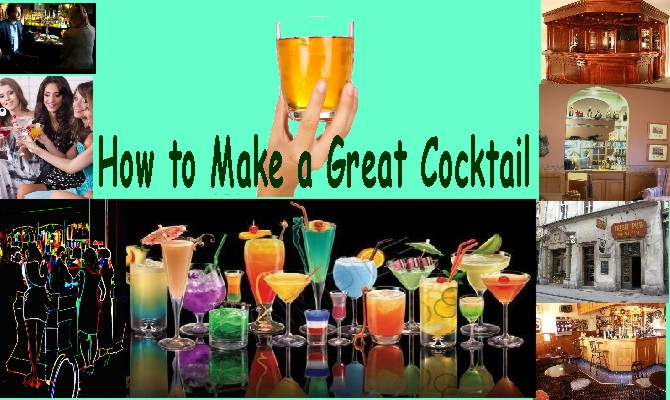 How To Make a Great Cocktail