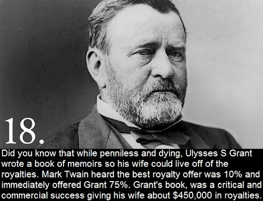 Did you know that while penniless and dying, Ulysses S Grant wrote a book of memoirs so his wife
