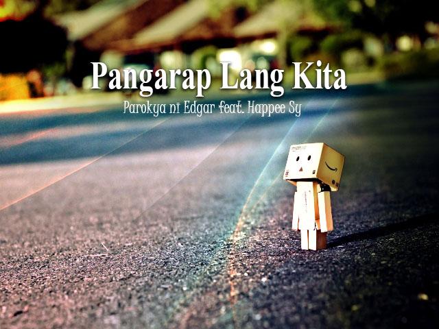 Pangarap Lang Kita Parokya Ni Edgar feat. Happee Sy