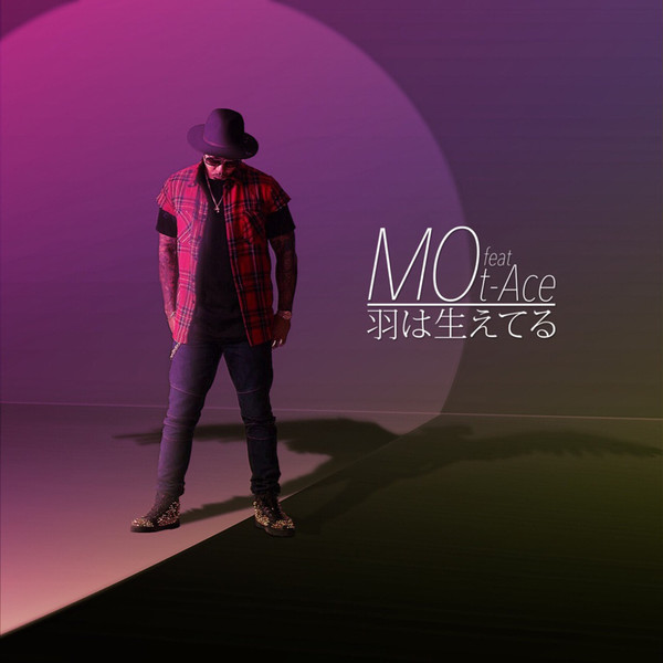 [Single] MO – 羽は生えてる feat. t-Ace (2016.08.03/MP3/RAR)