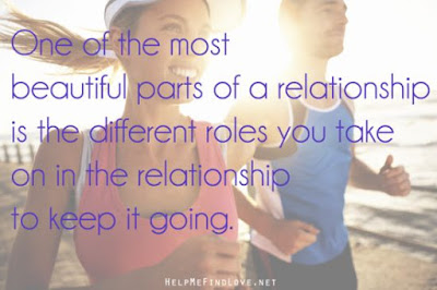Quotes About Love Dating: One of the most beautiful parts of a relationship is the different roles you take on in the relationship to keep it going.