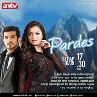 Sinopsis Pardes ANTV Episode 9 - Selasa 30 Januari 2018