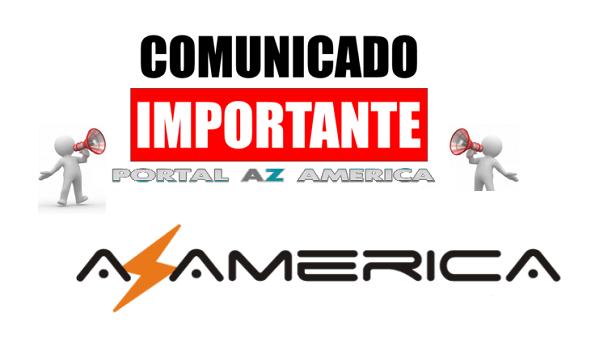Resultado de imagem para COMUNICADO IMPORTANTE AZAMERICA