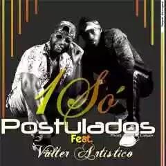 Postulados Feat. Valter Artístico - 1 Só [ 2019 ] BAIXAR MP3