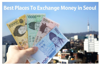This Is What You Ll Be Spending In Korea Most Travelers Recommend That To Get The Best Rates Must Exchange Your Money Within