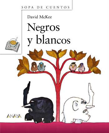 libros infantiles y juveniles para educar en la paz: Negros y blancos