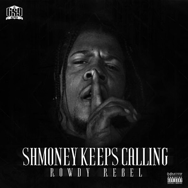 Rowdy Rebel - Shmoney Keeps Calling Cover