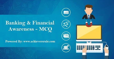 Banking And Financial Awareness MCQ- Set 19