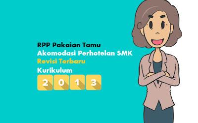 Download RPP Pakaian Tamu Kurikulum 2013 SMK Produktif Akomodasi Perhotelan