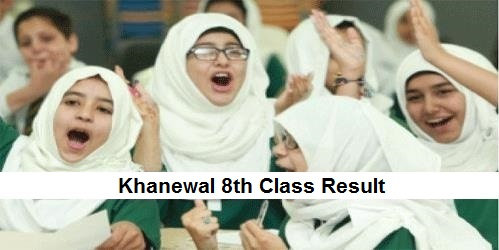 Khanewal 8th Class Result 2019 PEC - BISE Khanewal Board Results