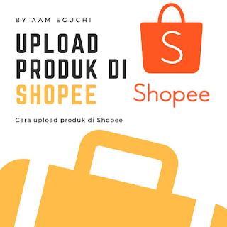 Cara Mudah upload gambar di Seller Centre Shopee