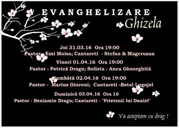 Evanghelizare la Biserica Baptista Nadejdea din Ghizela (31 martie - 03 aprilie 2016)