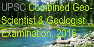 UPSC Combined Geo-Scientist and GeologistE xam 2016
