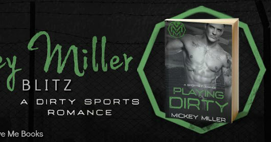 Available Now | Playing Dirty - Mickey Miller | #NEW #NA #SportsRomance @givemebooksblog @mickeymiller29