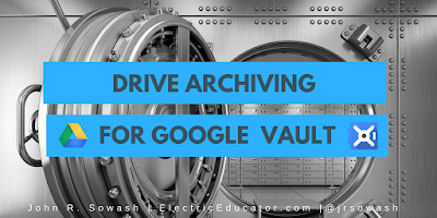 Drive Archiving for Google Vault