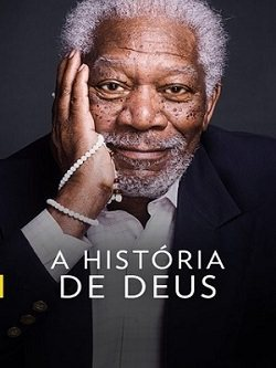 A História de Deus com Morgan Freeman - 2ª Temporada Séries Torrent Download capa