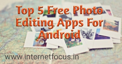 Top 5 free Android Apps for Photo Editor Apps