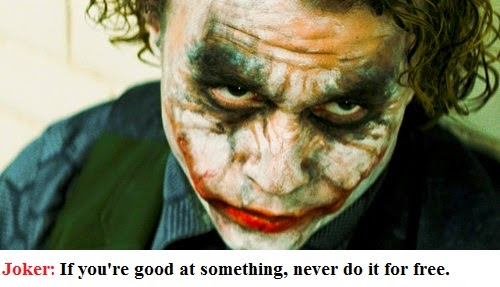 if you are good at something do not it for free quotes by joker