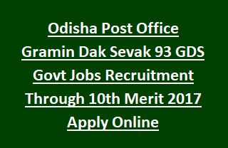 Odisha Post Office Gramin Dak Sevak 93 GDS Govt Jobs Recruitment Through 10th Merit 2017 Apply Online