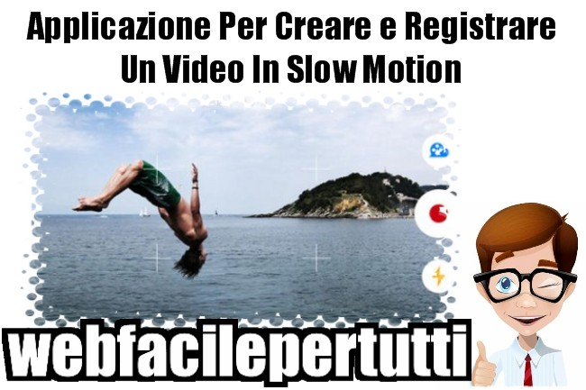 Applicazione Per Creare e Registrare Un Video In Slow Motion Con Android