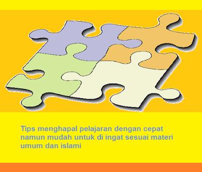 Tips menghapal pelajaran dengan cepat namun mudah untuk di ingat sesuai materi umum dan islami