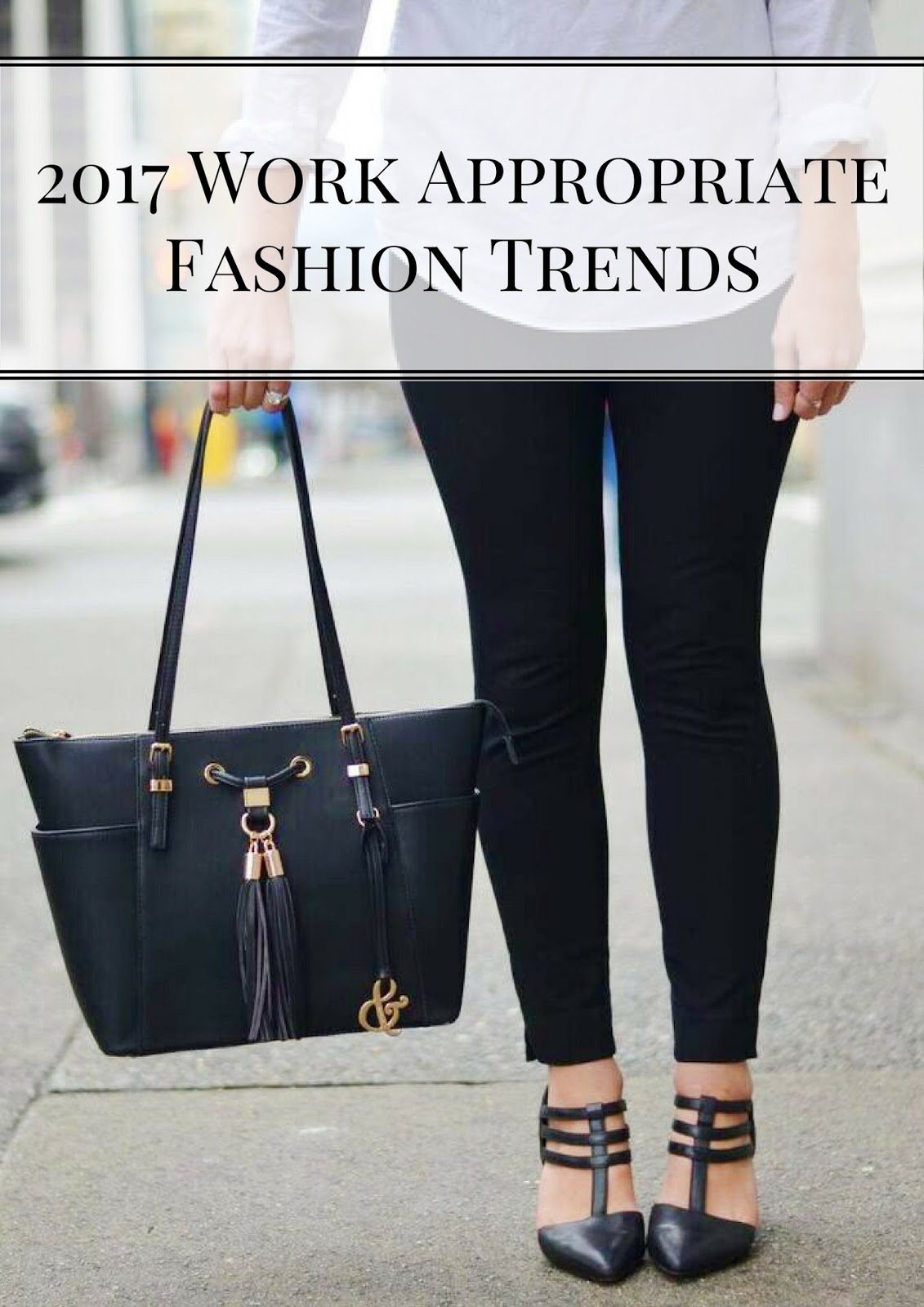 668f295d4e 2017 Fashion Trends You Can Wear to Work
