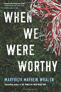 Book Review of When We Were Worthy by Marybeth Mayhew Whalen