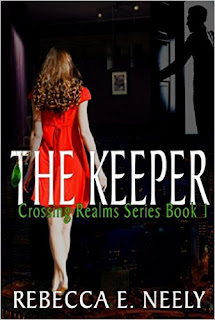 The Keeper (Crossing Realms Book 1) by Rebecca E. Neely