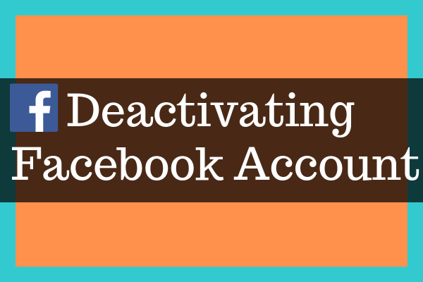 How To Deactivate A Facebook Account