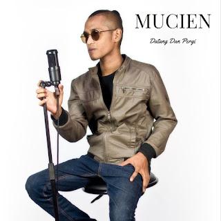 Mucien - Datang Dan Pergi MP3