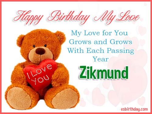 Zikmund Happy Birthday My Love