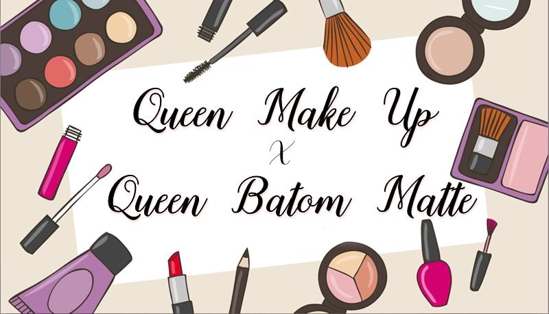 Queen Make Up e Queen Batom Matte são iguais?
