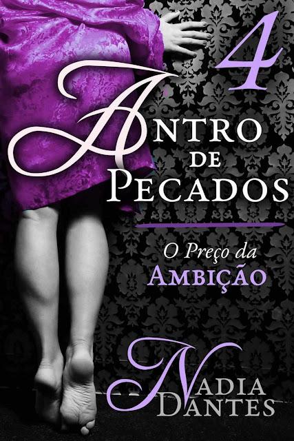 Antro de Pecados #4: O Preço da Ambição - Nadia Dantes