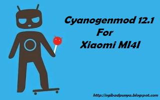Custom ROM Cyanogenmod 12.1 For Xiaomi MI4I Lollipop 5.1.1