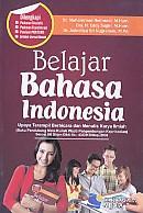 Belajar Bahasa Indonesia – Upaya Terampil Berbicara dan Menulis Karya Ilmiah