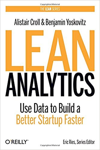 Lean Analytics: Use Data to Build a Better Startup Faster book by O'Reilly