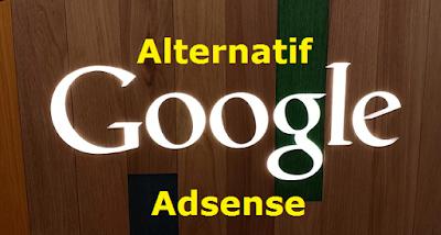 Inilah Alternatif Google Adsense Yang Patut Dicoba