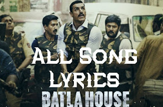 batla-house-all-songs-lyrics
