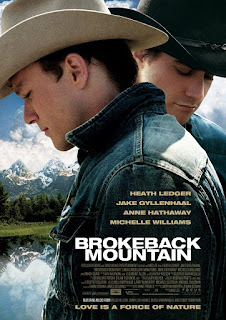 Brokeback Mountain, Directed by: Ang Lee, Starring: Jake Gyllenhaal, Heath Ledger, Michelle Williams