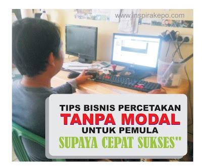 TIPS-BISNIS-PERCETAKAN-TANPA-MODAL-UNTUK-PEMULA-SUPAYA-CEPAT-SUKSES
